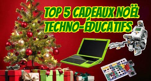 TOP 5 – Cadeaux de Noël techno-éducatifs 2016